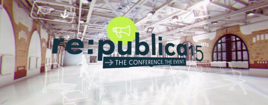 In (fast) eigener Sache: Der re:publica15 Trailer ist online